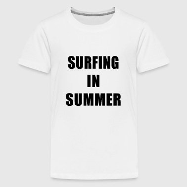 Surfing In Summer - Kids' Premium T-Shirt