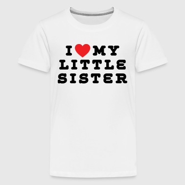 I Love My Little Sister - Kids' Premium T-Shirt