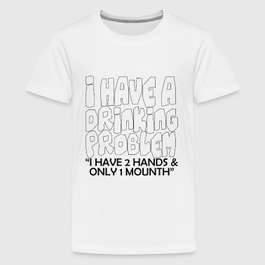 I Have A Drinking Problem - Kids' Premium T-Shirt