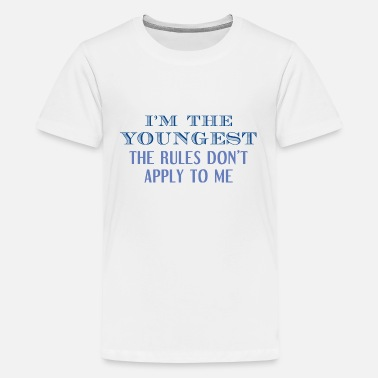 Youngest Child I'm The Youngest - Kids' Premium T-Shirt
