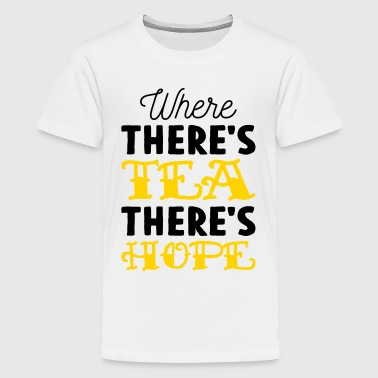 Where there's tea there's hope - Kids' Premium T-Shirt