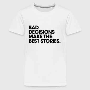 Men's Humor Bad Decisions Make the Best Stories - Kids' Premium T-Shirt