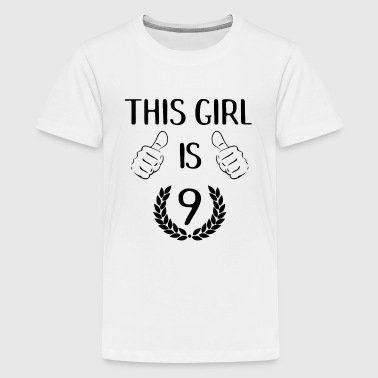 This Girl Is Nine 9 Years Old Birthday Gift Idea - Kids' Premium T-Shirt