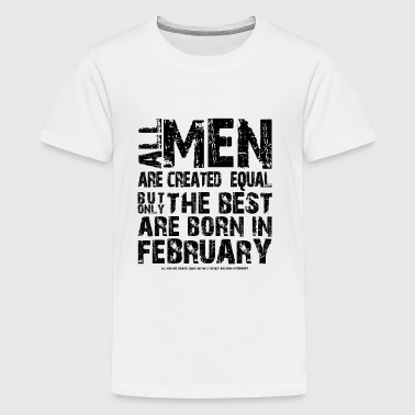 Birthday Man February all man are equal february - gift - Kids' Premium T-Shirt