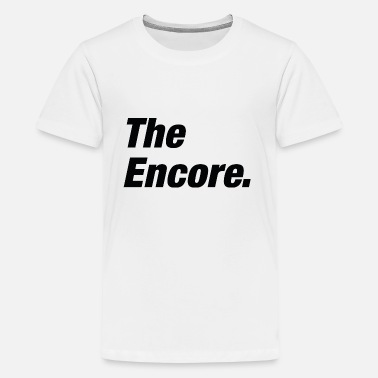 Encore The Encore - Kids' Premium T-Shirt
