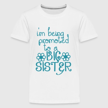 I've Been Promoted Tp A Big Sister - Kids' Premium T-Shirt