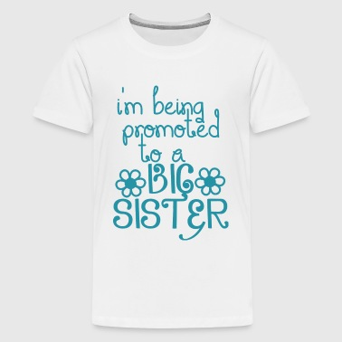 Big Sister Announcement I've Been Promoted Tp A Big Sister - Kids' Premium T-Shirt