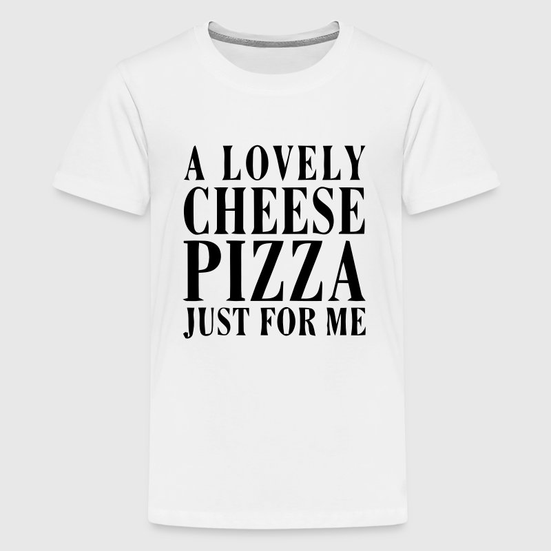 A LOVELY CHEESE PIZZA JUST FOR ME - Kids' Premium T-Shirt