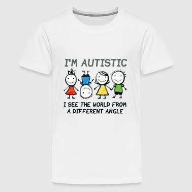 Seeingthe World From A Different Angle I'm Autistic - Kids' Premium T-Shirt