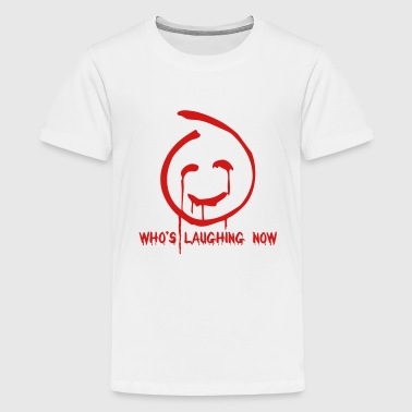 Who's laughing now - Kids' Premium T-Shirt