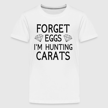 Funny Forget Eggs I'm hunting carats Easter gift - Kids' Premium T-Shirt