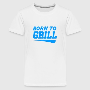 born to grill - Kids' Premium T-Shirt
