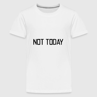 Motivated not today - Kids' Premium T-Shirt