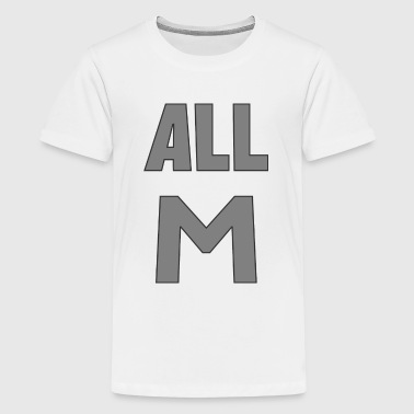 ALL M - Kids' Premium T-Shirt