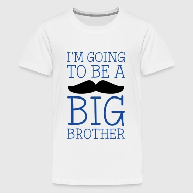 Im Going To Be A Big Brother Big Brother - Kids' Premium T-Shirt
