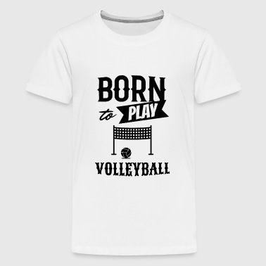 Born to play Volleyball w - Kids' Premium T-Shirt