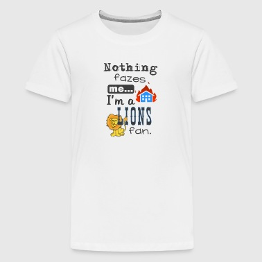 Jersey Nothing Funny Nothing Fazes Me Lions Fan - Kids' Premium T-Shirt