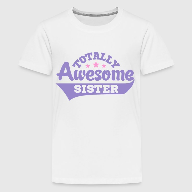 Totally Awesome Sister - Kids' Premium T-Shirt