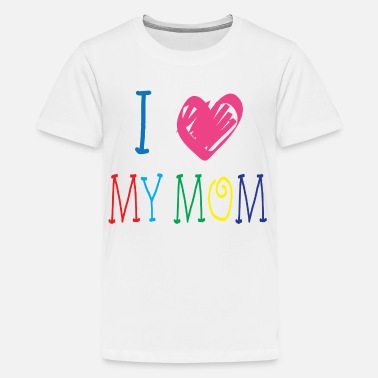 Mom I LOVE MY MOM - Kids' Premium T-Shirt