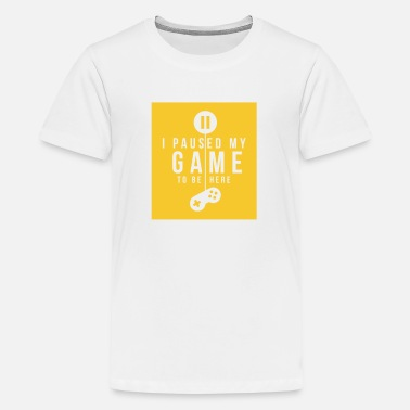 Pause I paused my Game to be here Gamer Gaming Gift Idea - Kids' Premium T-Shirt