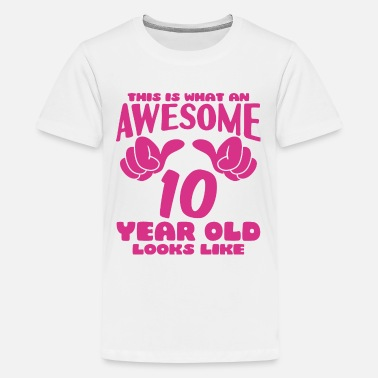 Looks This is what an Awesome 10 year old looks like - Kids' Premium T-Shirt