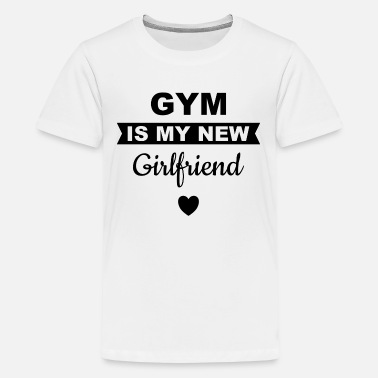 Gym Gym is my new Girlfriend - Kids' Premium T-Shirt
