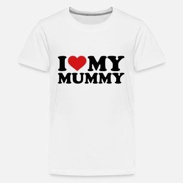 ca781e15 I Love My Mummy I love my Mummy - Kids' Premium T-