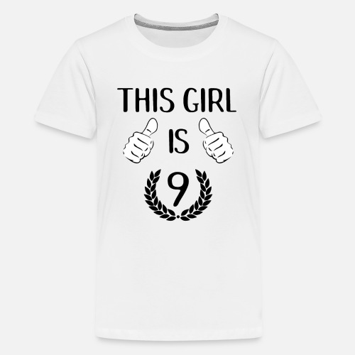 This Girl Is Nine 9 Years Old Birthday Gift Idea By Grindelwald