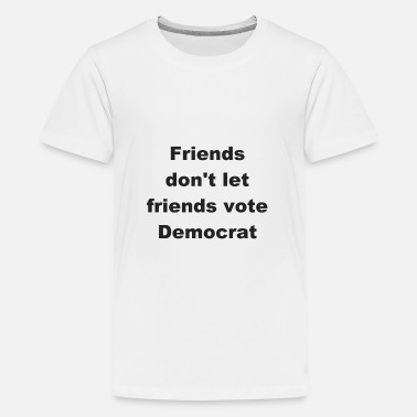 Politics Friends Don't Let Friends Vote Democratic T-Shirt - Kids' Premium T-Shirt