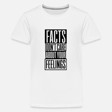 Care Facts Dont Care About Your Feelings T-Shirt Gift - Kids' Premium T-Shirt