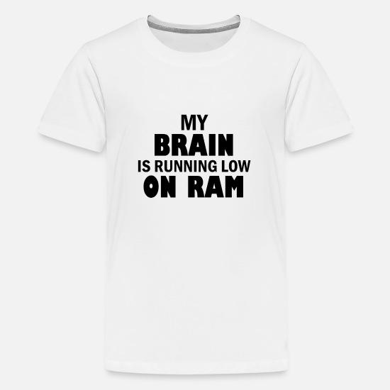 My brain is running low on ram – Funny tech humor Kids