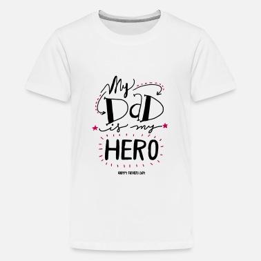 65b3482e My Dad Is My Hero My Dad is my Hero - Kids' Premium