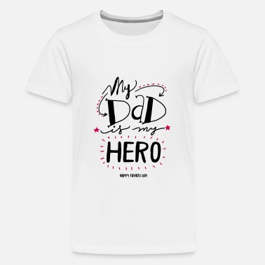 Dad My Dad is my Hero - Kids' Premium T-Shirt