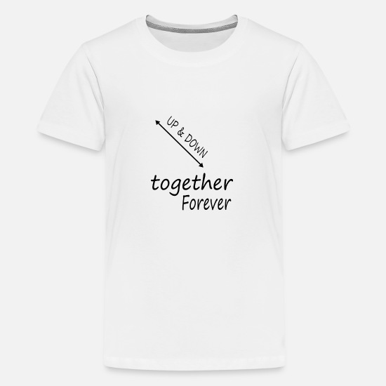 Friendship T-Shirts - up & down - together forever - Kids' Premium T-Shirt white