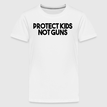 PROTECT KIDS NOT GUNS (BLACK) - Kids' Premium T-Shirt