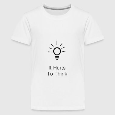 It Hurts To Think - Kids' Premium T-Shirt