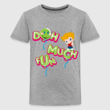 DOH MUCH FUN  - Kids' Premium T-Shirt