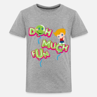 Much DOH MUCH FUN  - Kids' Premium T-Shirt