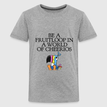 BE A FRUITLOOP... - Kids' Premium T-Shirt