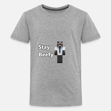 Beefy Stay Beefy  - Kids' Premium T-Shirt