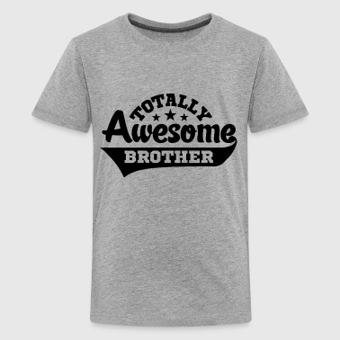 Totally Awesome Brother - Kids' Premium T-Shirt