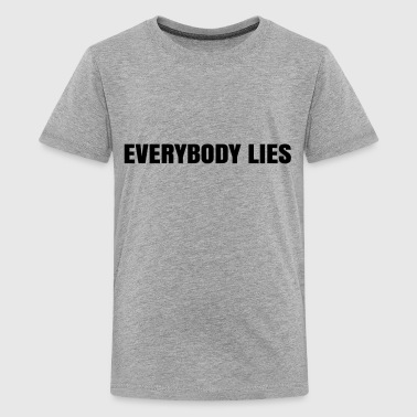 Everybody Lies - Kids' Premium T-Shirt