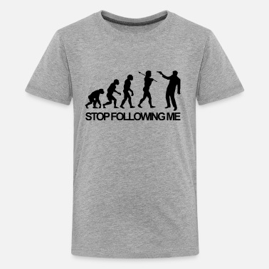 Stop Following Stop Following Me - Kids' Premium T-Shirt