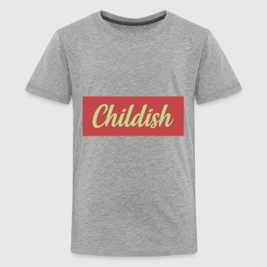 TGFBro Childish - Kids' Premium T-Shirt