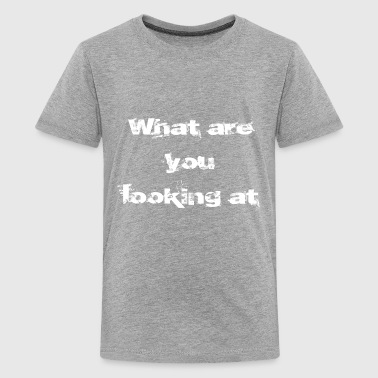 Attention Grabbing What are 2 w - Kids' Premium T-Shirt