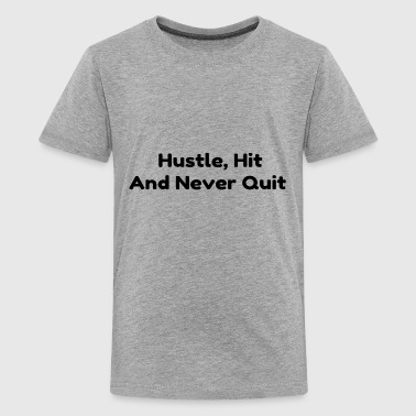 Hustle hit and never quit - Kids' Premium T-Shirt