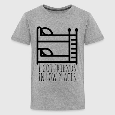 Friends In Low Place - Kids' Premium T-Shirt