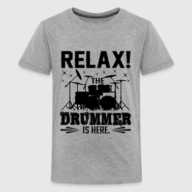 Relax The Drummer Is Here Relax The Drummer Is Here Shirt - Kids' Premium T-Shirt