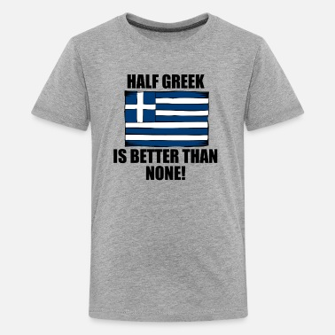 Greek Baby Half Greek Is Better Than None - Kids' Premium T-Shirt