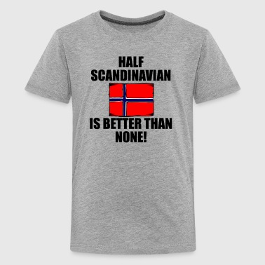 Half Scandinavian Is Better Than None - Kids' Premium T-Shirt